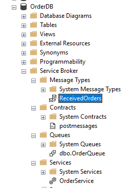 SQL Service Broker objects in the SQL Server Management Studio after creating them.